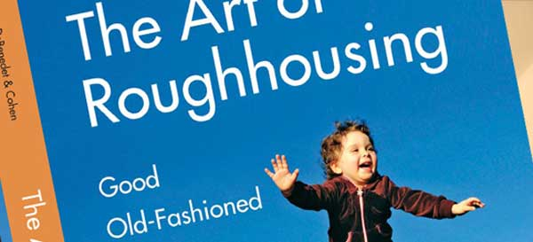 art-of-roughhousing