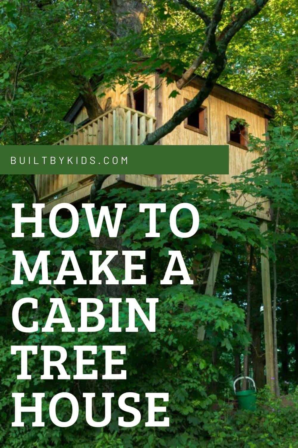 How to Make a Cabin Treehouse